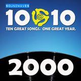 Soundwaves 10@10 #162: 2000