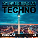 MY DEFINITION OF TECHNO - Podcast #2 by Alexander Kehler