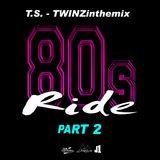 TS - TWINZinthemix - 80s Ride - PART 2