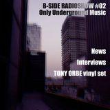 B-Side Radioshow #02 (Tony Orbe) (31.10.2014)
