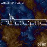 DJ AUDIOPTIC CHILLSTEP VOL. 3