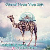 Oriental House Vibes 2015
