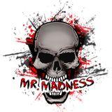 Mr. Madness @ Toxic Sickness November 2013