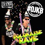 #OJKB || Polonaise Rave || The Mixtape