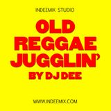 OLD REGGAE JUGGLIN' BY DJ DEE