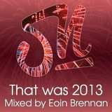 That was 2013 Mixed by Eoin Brennan