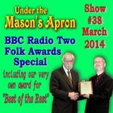 Under the Masons Apron Folk Show #38 (April 2014)