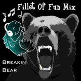 BreakinBear - Fillet of Fun mix