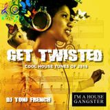 Get Twisted - dj toni french  2016
