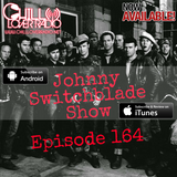 The Johnny Switchblade Show #164