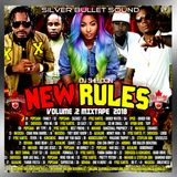 Silver Bullet Sound - New Rules Vol 2 Dancehall Mix 2018