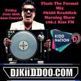 Flush The Format (106.1 KissFM @Kidd Kraddick Morning Show) by Dj Kiiddoo
