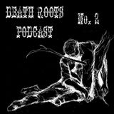 Death Roots Podcast #2
