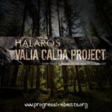 Valia Calda Project 010 with Halaros [August 2017]