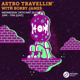 Astro Travellin' W/ Bobby James 24th May 2017