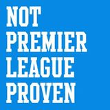 Interview on the Not Premier League Proven Podcast