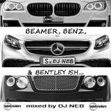 Beamer, Benz and Bentley ish...