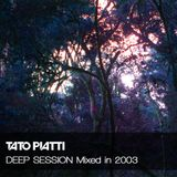 TATO PIATTI  - DEEP SESSION Mixed in 2003
