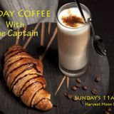 Sunday Coffee with The Captain 5th November 2017