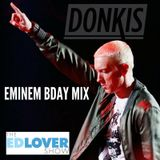 Donkis- Ed Lover Show ALL Eminem Birthday Mix (10-7-17)
