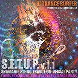 DJ TRANCE SURFER – We are All One – Shamanic Ethno Trance Universal Party (S.E.T.U.P. v.1.1)
