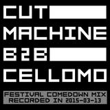 CUT MACHINE b2b CELLOMO - Festival Comedown Mix 2015-03-13