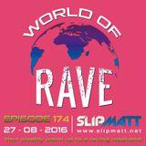 Slipmatt - World Of Rave #174