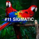 #11 Sigmatic for Deputamadre