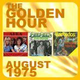 GOLDEN HOUR : AUGUST 1975