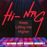 Hi-NRG - Keep Lifting Me Higher