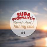 Beach don't kill my vibe #1 (summer special)