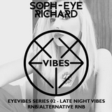 DJ Soph-eye Richard - R&B Late Night Vibes - EyeVibes Series 02