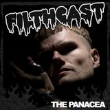 Filthcast 026 featuring The Panacea