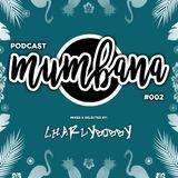 Mumbana Podcast #2 Mixed By CharlyBobby