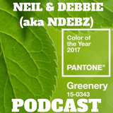 Neil & Debbie (aka NDebz) Podcast #115 '  Pantone 15-0343 ' -  (Just the chat)