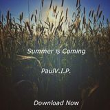 PaulV.I.P. - Summer is Coming
