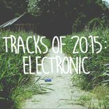 Tracks of 2015: Electronic