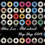 Alex Lee -Old school Hip-Hop (2014)