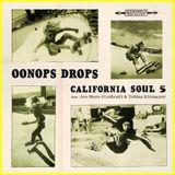 Oonops Drops - California Soul 5