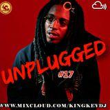 UNPLUGGED #17Fresh New Music #R&B #HipHop #Reggae-Dancehall #Afrobeats #Kenyan #Grime #Throwbacks