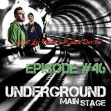 UNDERGROUND MAIN STAGE [Ep. #46] - guest dj: Veerus & Maxie Devine