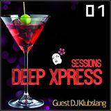 Deep Xpress Podcast #001 [Deep Xpress Radio]