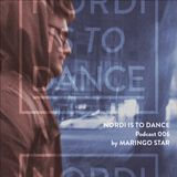 NORDI IS TO DANCE Podcast #006 by Maringo Star