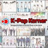 K-Pop Korner Ep.56 - Special Mix of the Latest and Greatest Korean Music