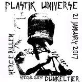 Plastik Universe #10 with Herc E. Rillen & Dunkeltier 21.01.2017