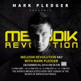 MELODIK REVOLUTION 047 WITH MARK PLEDGER