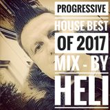 Progressive house Best of 2017 mix - mixed by Heli