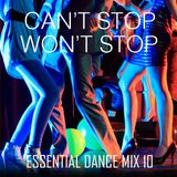 Can't Stop Won't Stop - Essential Dance Mix 10