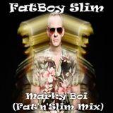 FatBoy Slim - Marky Boi (Fat'n'Slim Mix)