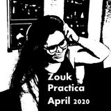 Zouk Practica April 2020